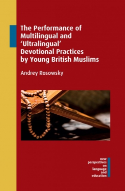 Jacket Image For: The Performance of Multilingual and 'Ultralingual' Devotional Practices by Young British Muslims